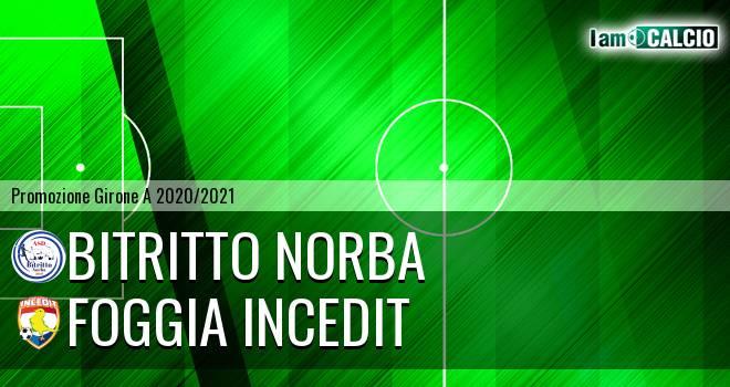 Bitritto Norba - Foggia Incedit