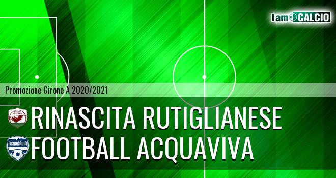 Rinascita Rutiglianese - Football Acquaviva