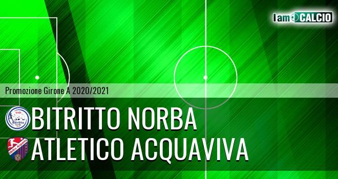 Bitritto Norba - Atletico Acquaviva