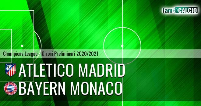 Atletico Madrid - Bayern Monaco
