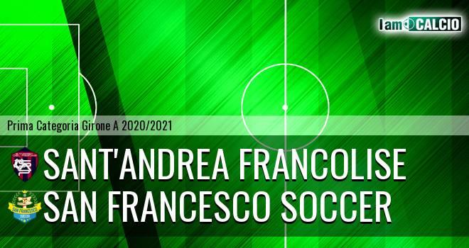 Sant'Andrea Francolise - San Francesco Soccer
