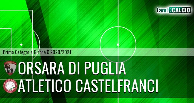 Orsara di Puglia - Atletico Castelfranci