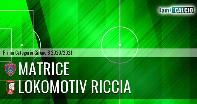 Matrice - Lokomotiv Riccia