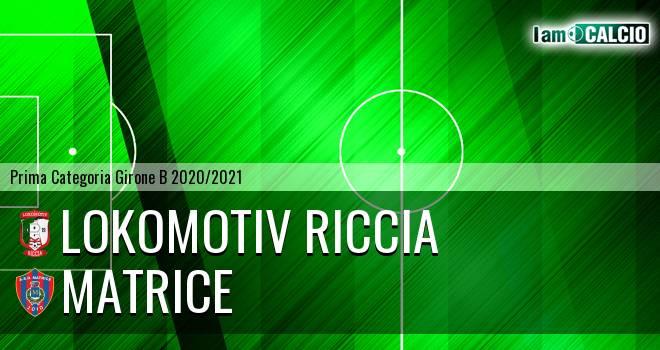 Lokomotiv Riccia - Matrice
