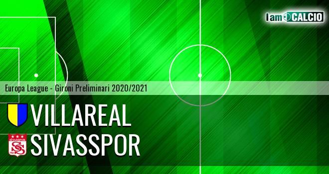 Villarreal - Sivasspor