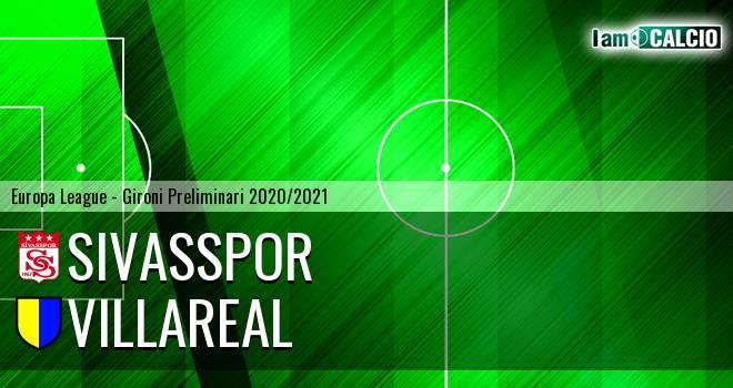 Sivasspor - Villarreal