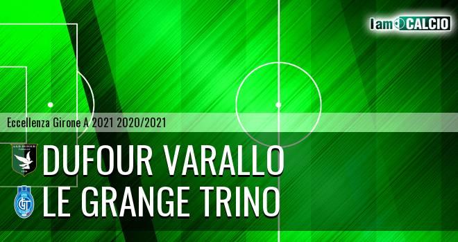 Dufour Varallo - Le Grange Trino