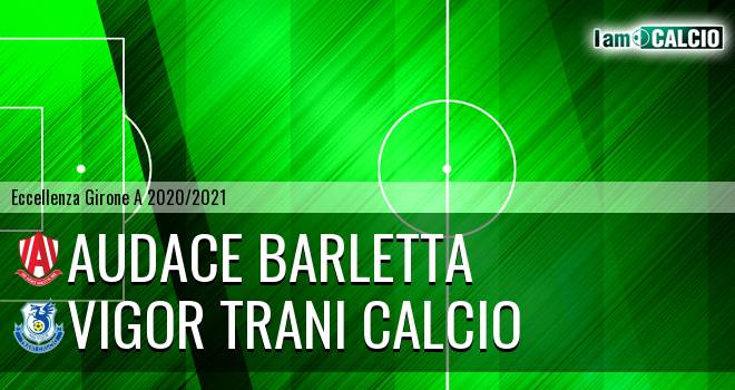 Audace Barletta - Vigor Trani Calcio