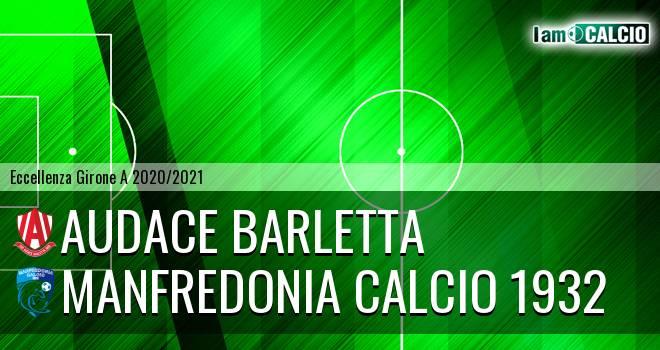 Audace Barletta - Manfredonia Calcio 1932