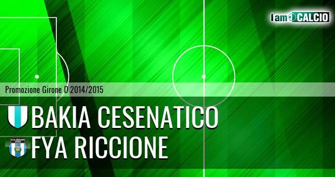 Bakia Cesenatico - Fya Riccione