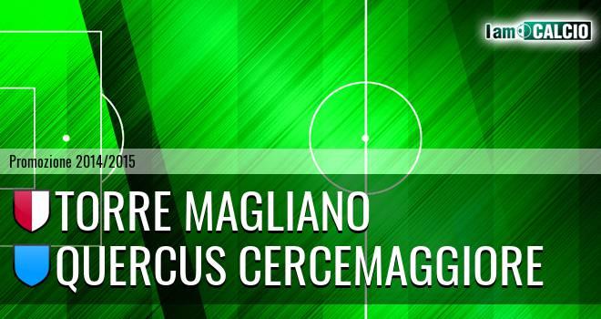 Torre Magliano - Quercus Cercemaggiore
