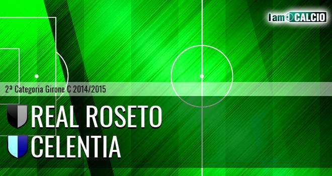 Real Roseto - Celentia