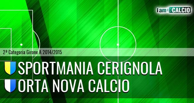 Sportmania Cerignola - Orta Nova Calcio