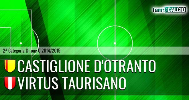 Castiglione D'Otranto - Virtus Taurisano