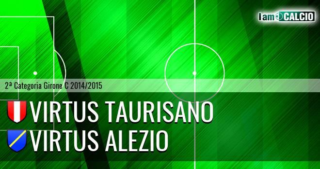 Virtus Taurisano - Virtus Alezio