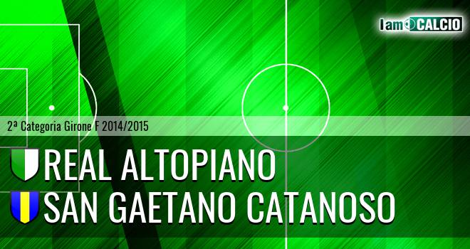 Real Altopiano - San Gaetano Catanoso