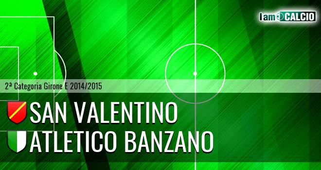 San Valentino - Atletico Banzano