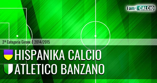 Hispanika Calcio - Atletico Banzano