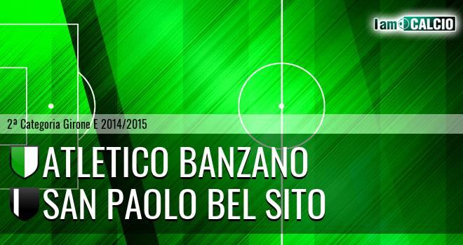 Atletico Banzano - San Paolo Bel Sito