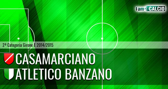 Casamarciano - Atletico Banzano