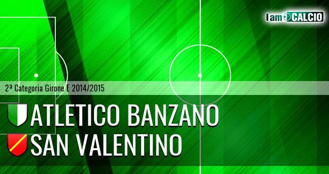 Atletico Banzano - San Valentino