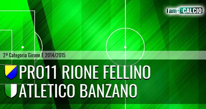 Pro11 Rione Fellino - Atletico Banzano