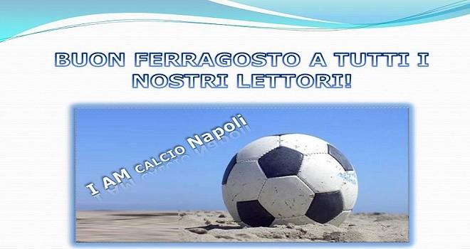 Buon Ferragosto a tutti i lettori di IamCALCIO Napoli