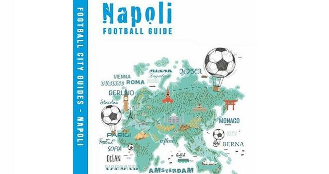Footbal City Guides racconta Napoli: la città vista tramite il calcio